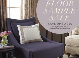 Baker is having a Floor Sample Sale